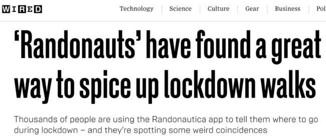"WIRED headline: ""randonauts' have found a great way to spice up lockdown walks"
