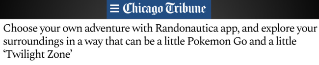 """Chicago Tribune headline: Choose your own adventure with Randonautica app, and explore your surroundings in a way that can be a little Pokemon Go and a little """"twilight zone'"""