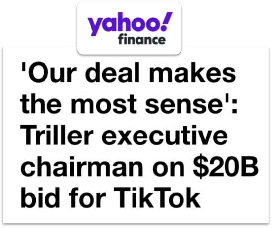 Yahoo! Finance headline: 'Our deal makes the most sens': Triller executive chairman on $20B bid for TikTok