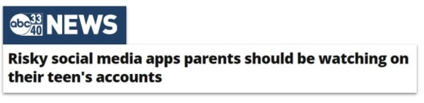 ABC News 33/40 headline: Risky social media apps parents should be watching on their teen's accounts
