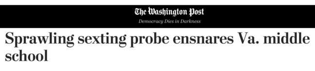 The Washington Post headline: Sprawling sexting proble ensares Va. middle school