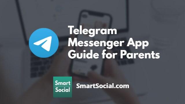 Telegram Messenger App Guide for Parents SmartSocial.com