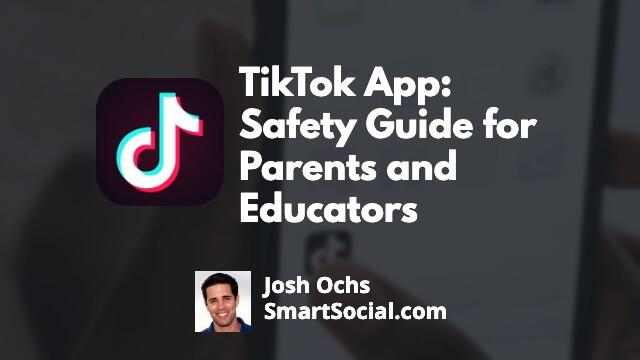 TikTok App: Safety Guide For Parents and Educators | SmartSocial.com