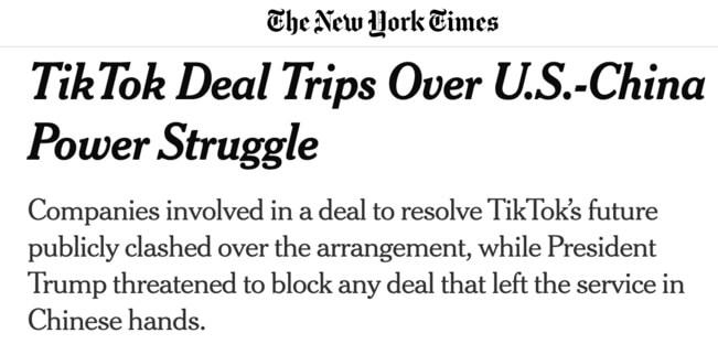 """TikTok Deal Trips Over U.S.-China Power Struggle"" headline from The New York Times"