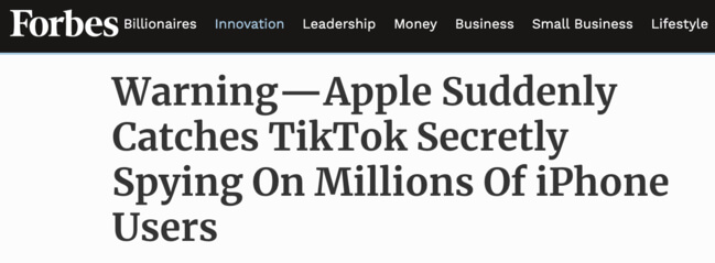 """""""Warning-Apple Suddenly Catches TikTok Secretly Spying on Millions of iPhone Users"""" headline from Forbes"""