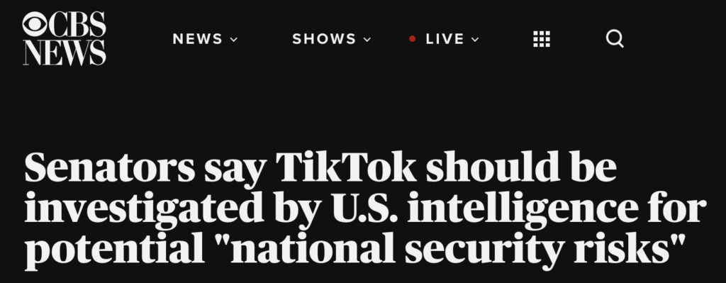 """""""Senators say TikTok should be investigated by US intelligence for potential """"national security risks"""" headline from CBS News"""
