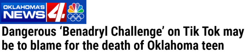 Oklahoma News 4 headline: Dangerous 'benadryl Challenge' on TikTok may be to blame for death of Oklahoma teen