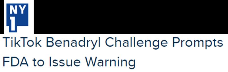 New York 1 headline: TikTok Benadryl Challenge Prompts FDA to Issue Warning