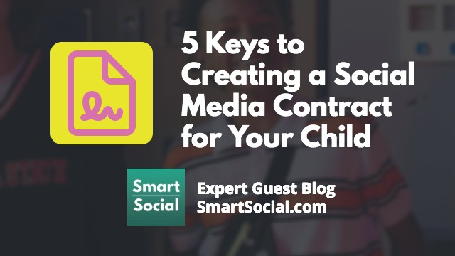 5 Keys to Creating a Social Media Contract for Your Child an Expert Guest Blog by SmartSocial.com