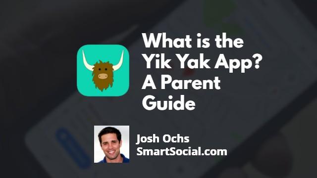 What is the YikYak App? A Parent Guide by Josh Ochs SmartSocial.com