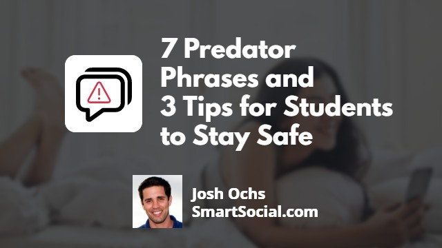 7 Predator Phrases and 3 Tips for Students to Stay Safe