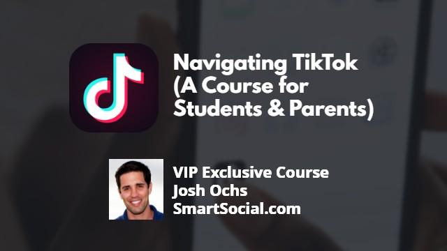 Navigating TikTok (A Course For Students & Parents) | SmartSocial.com