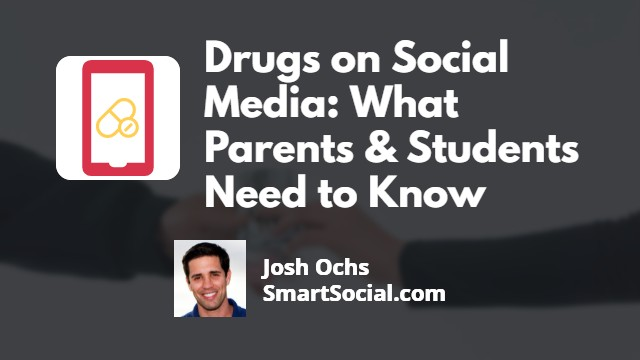 Drug Deals on Social Media: What Parents & Students Need to Know by Josh Ochs SmartSocial.com