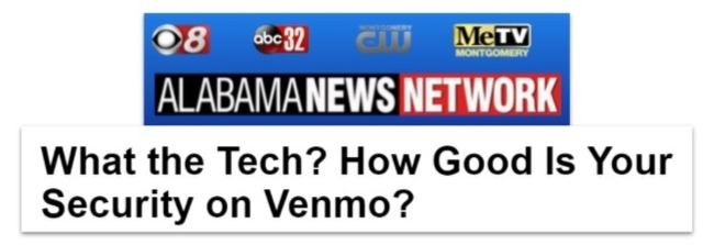 Alabama News Network headline: What the Tech? How Good Is Your Security on Venmo?