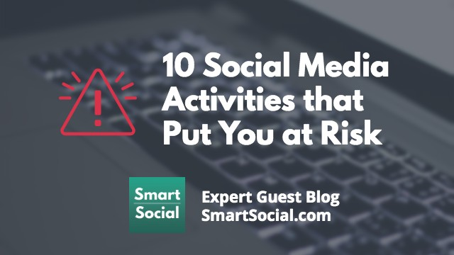 Social Media Activities That Put You at Risk