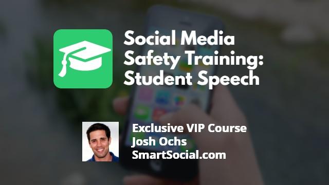 Social Media Safety Training: Student Speech by Josh Ochs SmartSocial.com