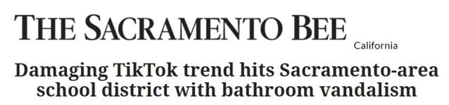 """Damaging TikTok trend hits Sacramento-area school district with bathroom vandalism"" The Sacramento Bee headline"
