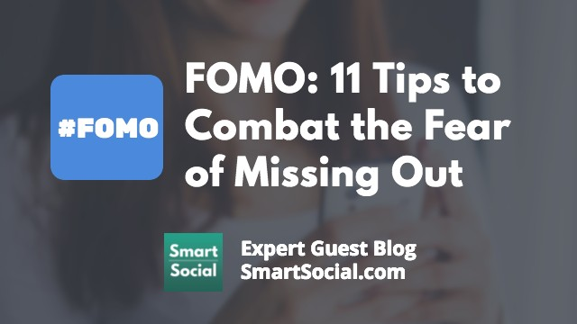 FOMO: 11 Tips to Combat the Fear of Missing Out