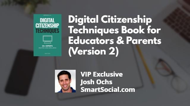Digital Citizenship Techniques Book for Educators & Parents (Version 2) by Josh Ochs SmartSocial.com