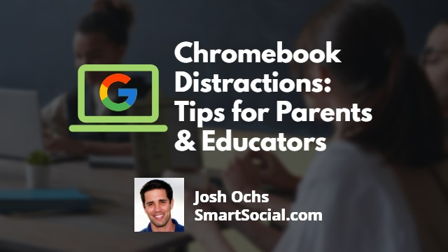 Chromebook Distractions: Tips for Parents & Educators