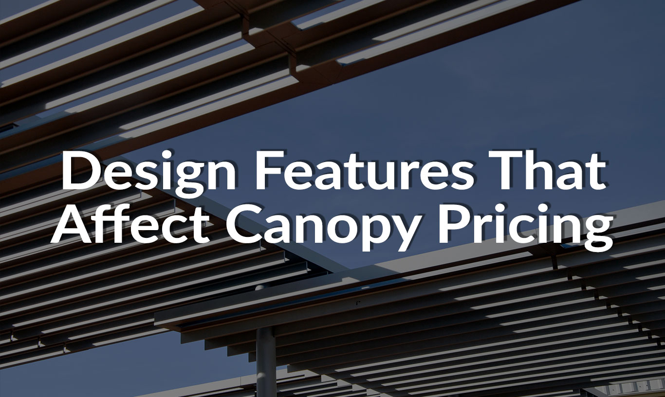 Design Features That Affect Canopy Pricing
