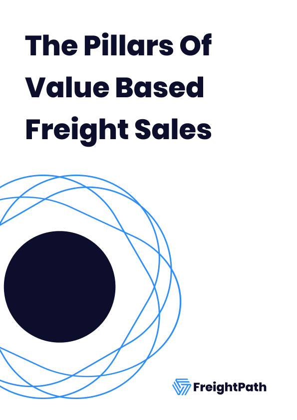 The Pillars of Value Based Freight Sales