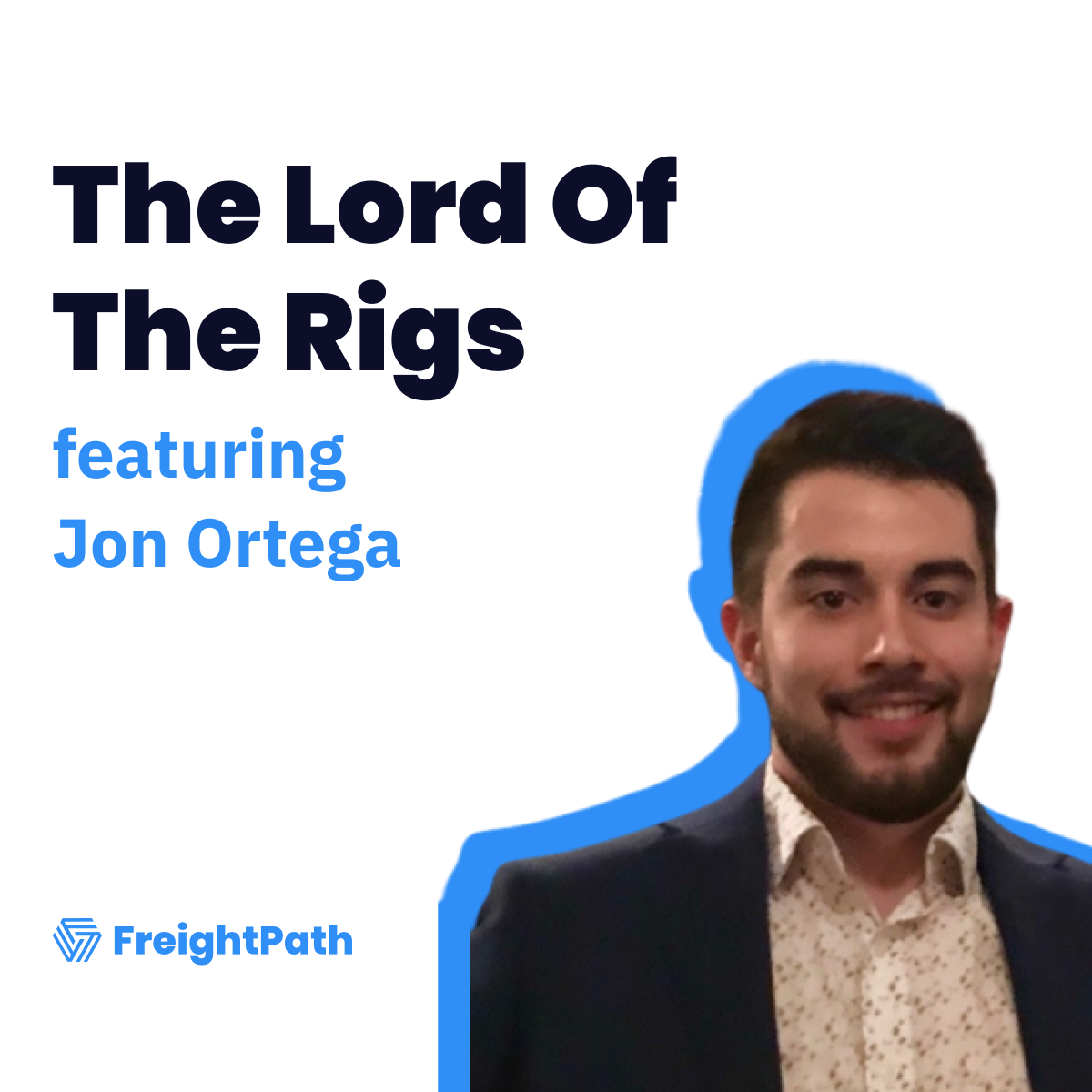 Out With The Old, In With The New - How To Scale A Freight Brokerage In 2020 With Jon Ortega