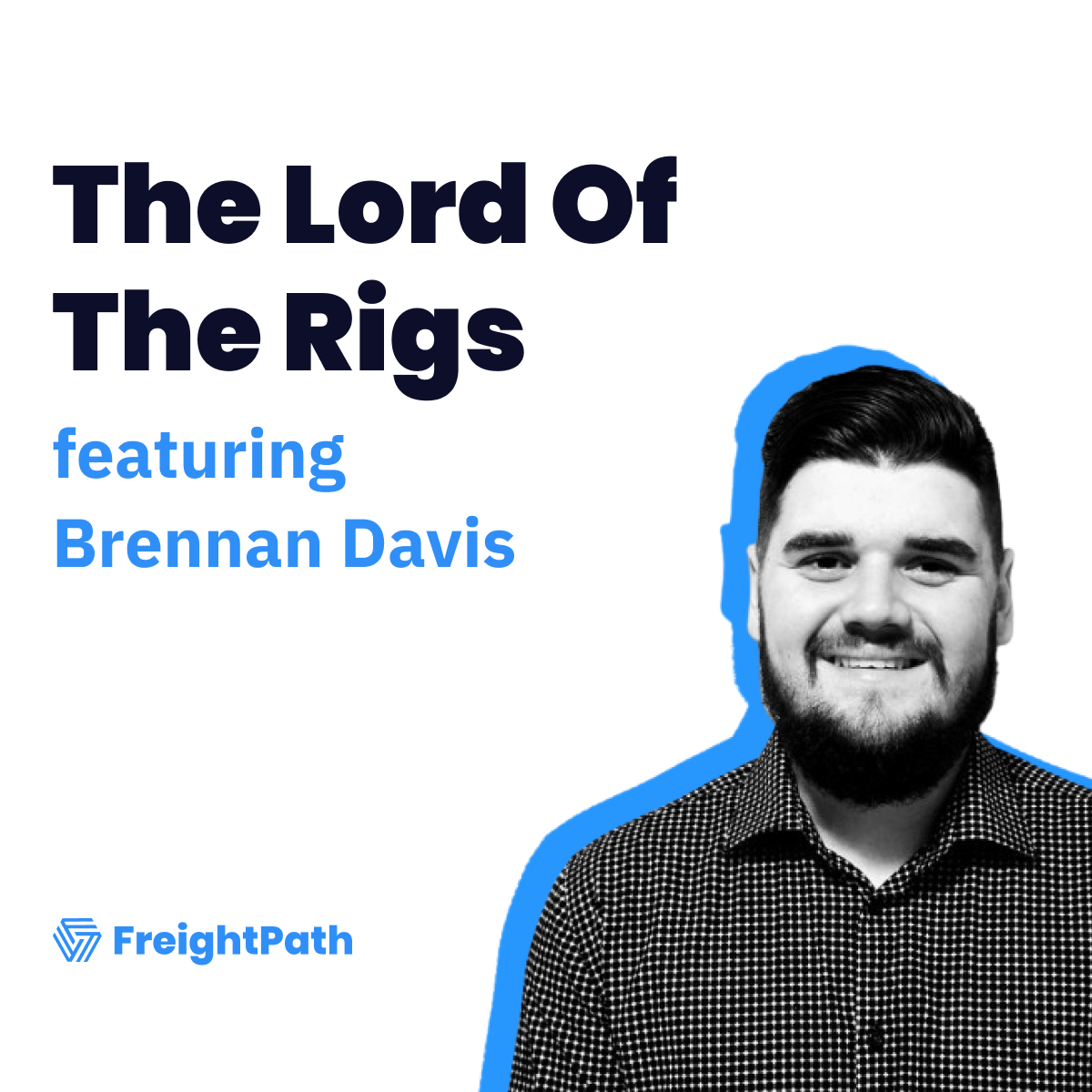 Why Digital Freight Matching Matter With Brennan Davis, Founder and CEO of MyTruckR