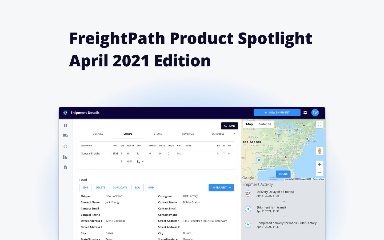 FreightPath Product Spotlight - April 2021
