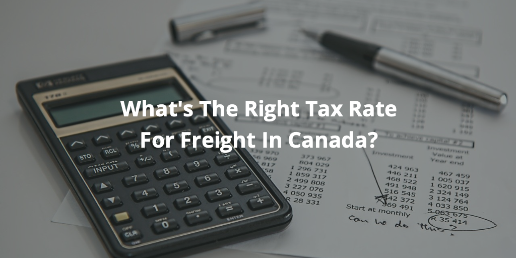 What's the right tax rate for freight in Canada?