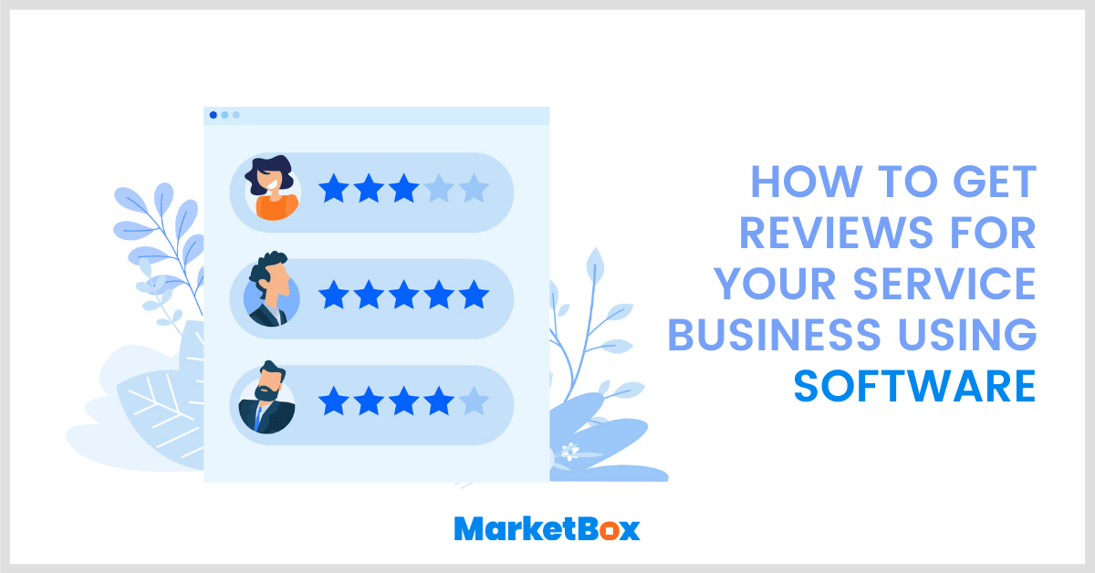 How to get reviews for your service business using software