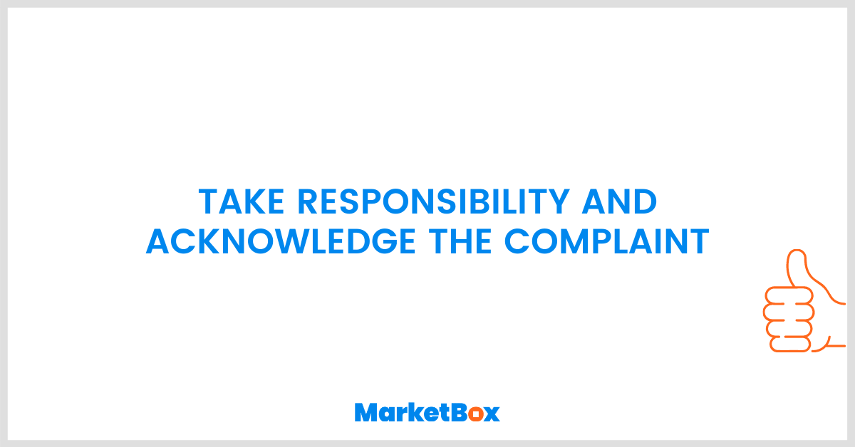 How to deal with customer complaints: take responsibility and acknowledge customers