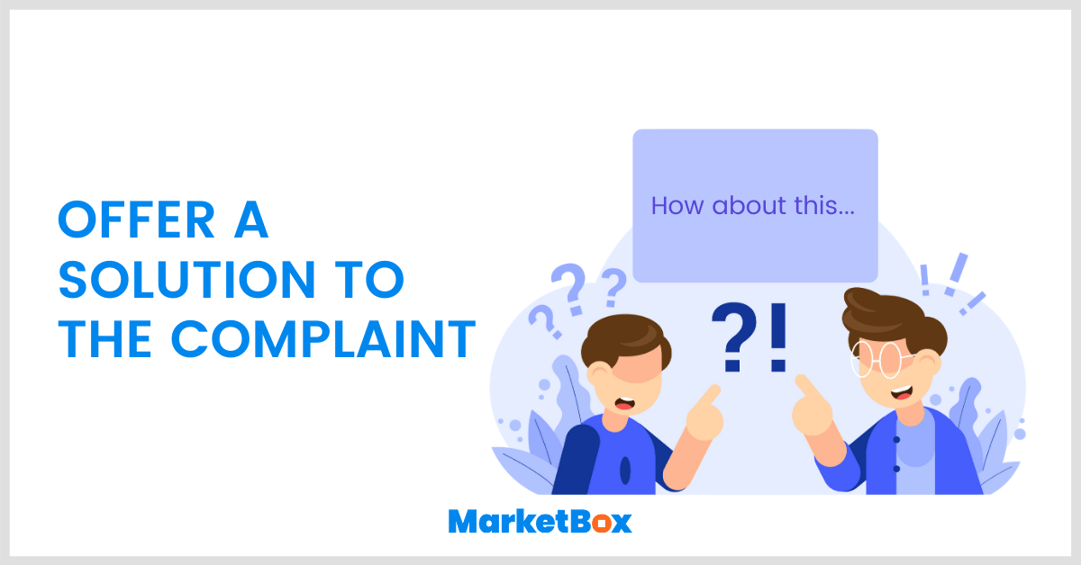 How to deal with customer complaints: offer solutions to customers