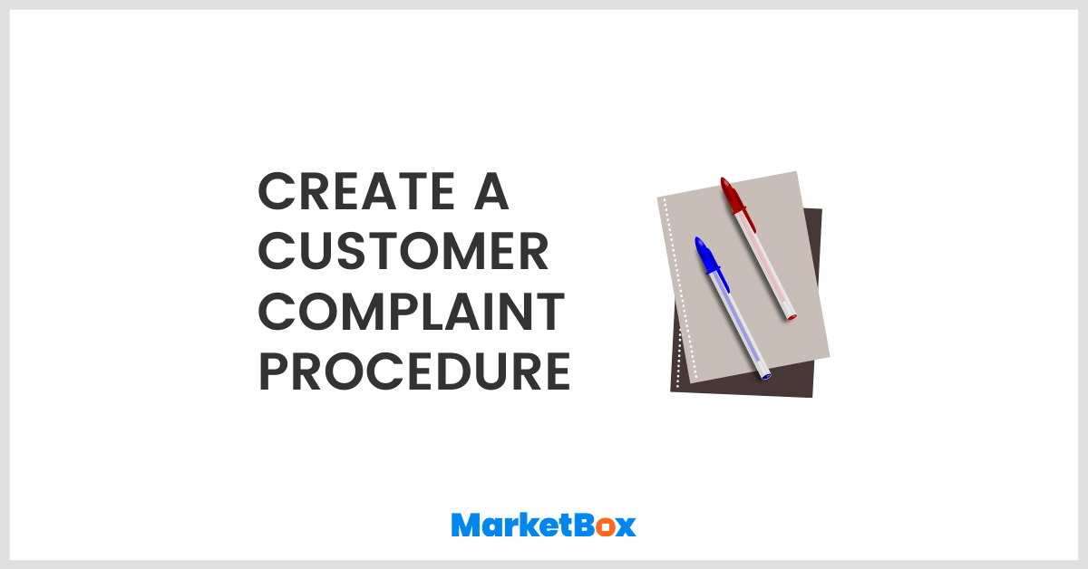 Respond to customer service complaints by creating a complaint procedure