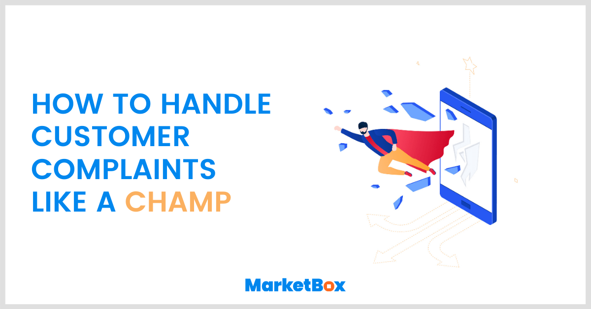 How to handle customer complaints like a champ