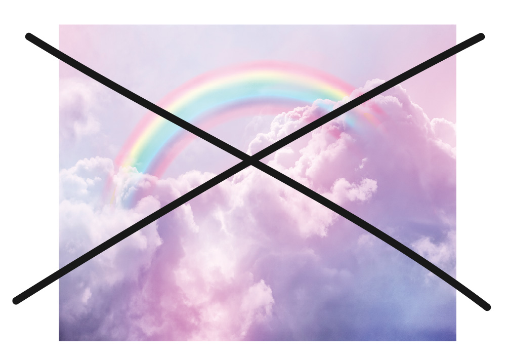 A rainbow is crossed out as it has too many colors.