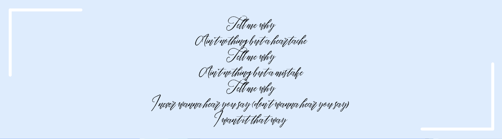 Backstreet Boys song, 'I Want It That Way.'as an email font example
