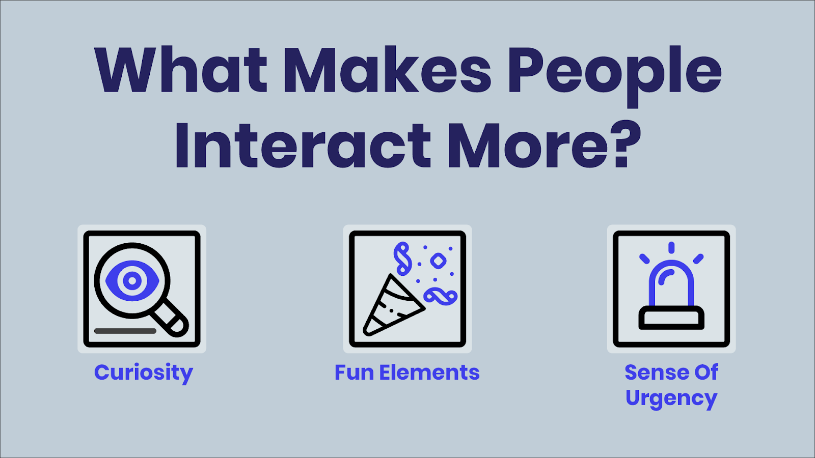 3 factors that make people interact more