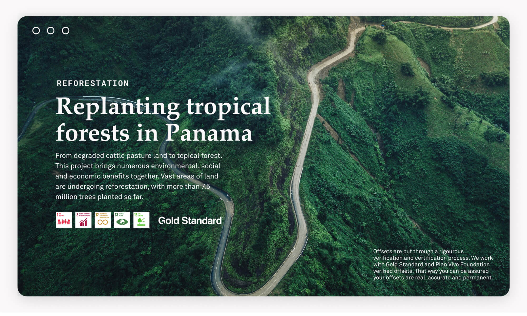 "Screenshot of projects that can be chosen within Nul. It Describes a specific project called ""Replanting tropical forests in Panama"" as a reforestation projects, the standard itself certified under (Gold Standard), the United Nations Sustainable Development Goals and a background image of a lush green forest with a winding road running through it."