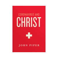 Book Cover, Coronavirus and Christ by John Piper