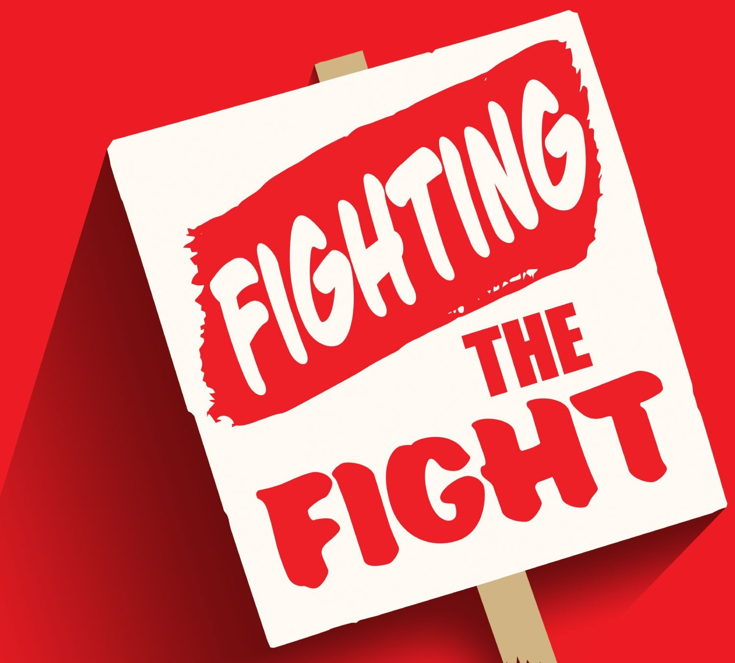 This image that says fighting the fight indicates the struggle that often occurs when reaching your activist goal while taking care o yourself.