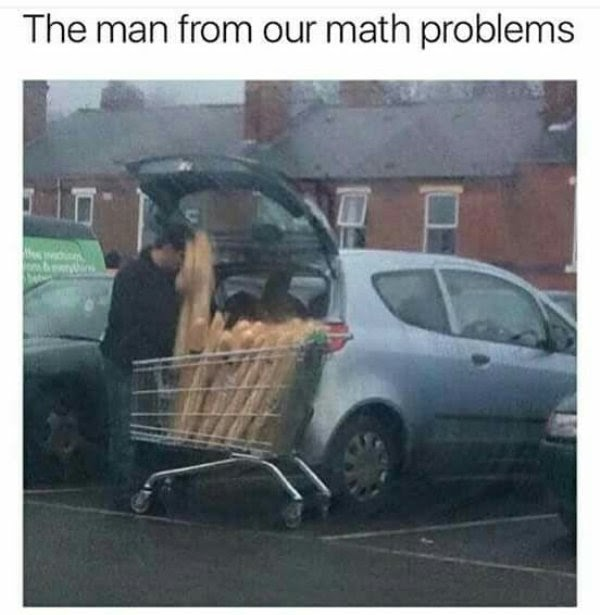 a man buying an excessive amount of bread, he is the character from so many math problems