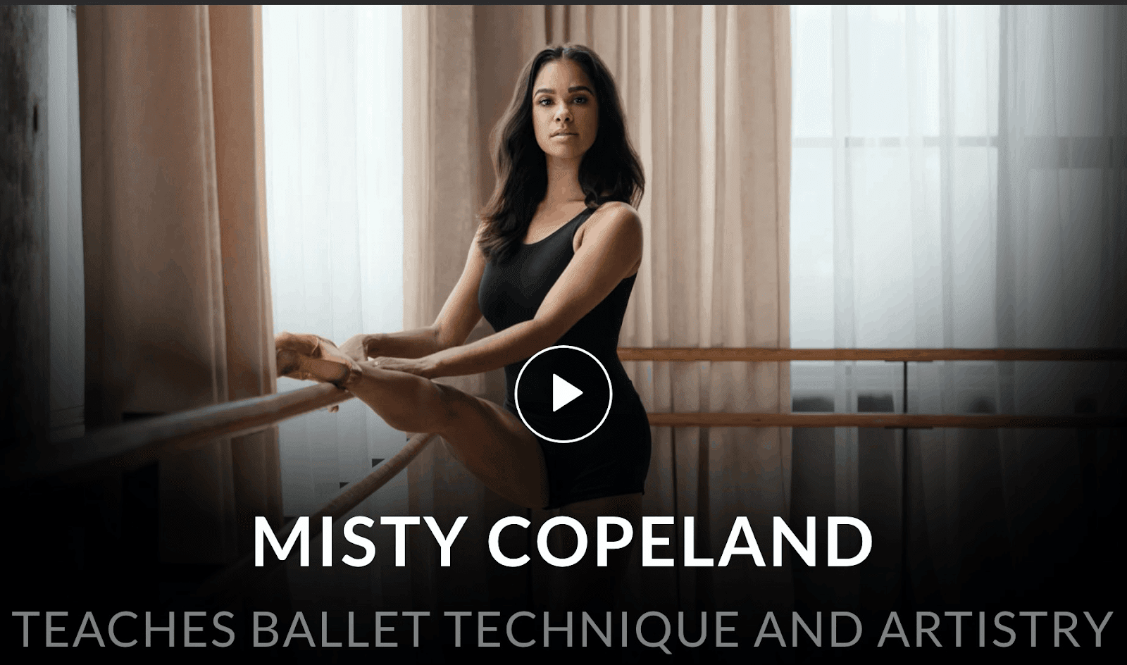 Misty Copeland leaning against a ballet barre; the advertisement for her Masterclass.