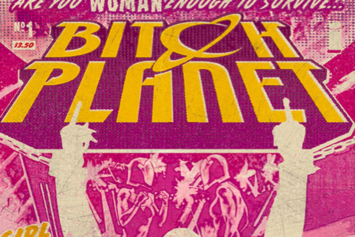 Bitch Planet is the feminist comic book we've all been waiting for - Vox