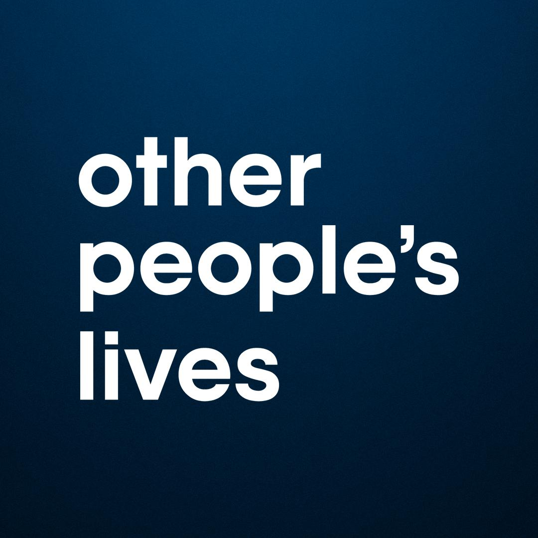 other peoples lives podcast