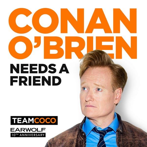 conan obrien needs a friend