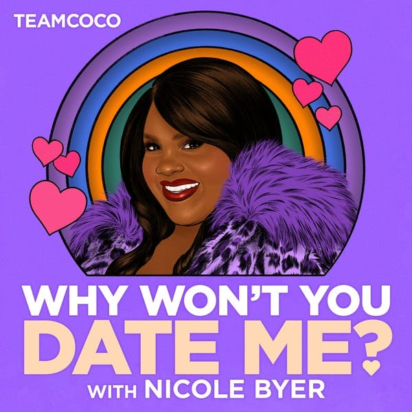 why won't you date me podcast