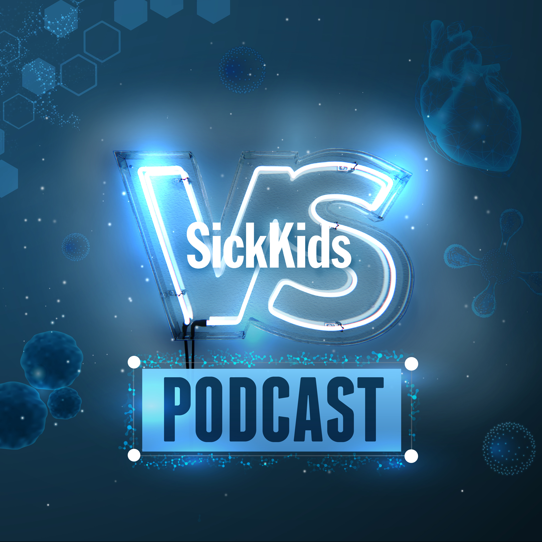 SickKids VS Podcast