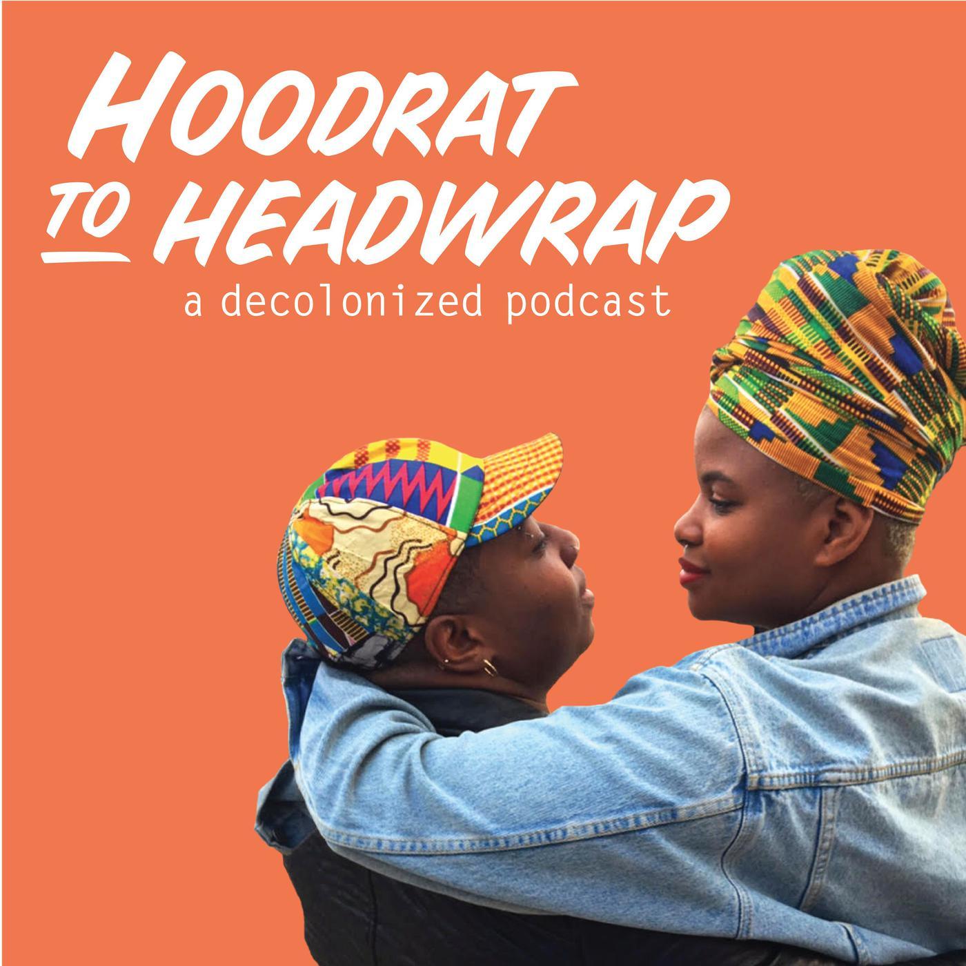hoodrat to headwrap poodcast