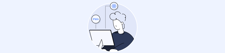 The vital benefits of developing a PWA vs. a native app
